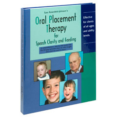 Oral Placement Therapy for Speech Clarity and Feeding